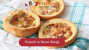 Peynir ve Bacon Böreği