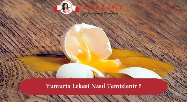Yumurta Lekesi Nasıl Temizlenir ?
