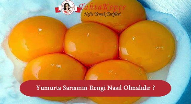Yumurta Sarısının Rengi Nasıl Olmalıdır ?