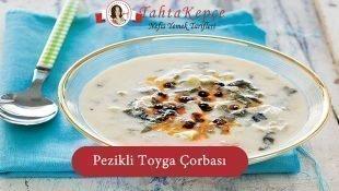 Pezikli Toyga Çorbası