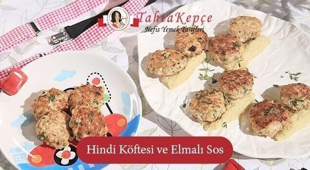 Hindi Köftesi ve Elmalı Sos