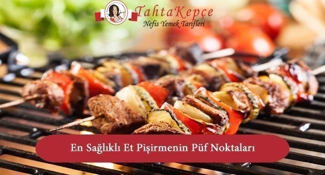 Sağlıklı Et Pişirmenin Püf Noktaları