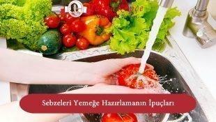 Sebzeleri Yemeğe Hazırlamanın İpuçları