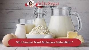 Süt Ürünleri Nasıl Muhafaza Edilmelidir ?