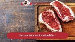 Kurban Eti Nasıl Pişirilmelidir ?