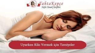 Uyurken Kilo Vermek İçin Pratik Öneriler