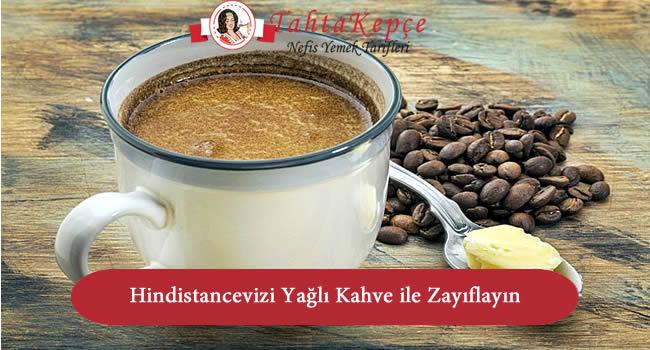 hindistan cevizi yağlı kahve