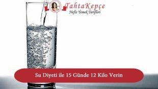 Su Diyeti ile 15 Günde 12 Kilo Verin