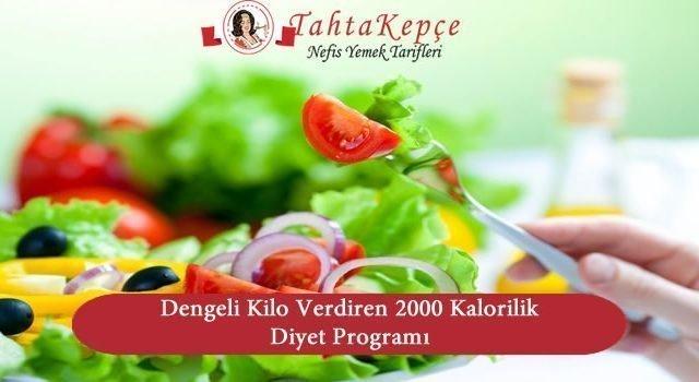 Dengeli Kilo Verdiren 2000 Kalorilik Diyet Programı