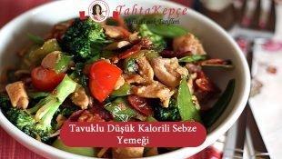 Tavuklu Düşük Kalorili Sebze Yemeği