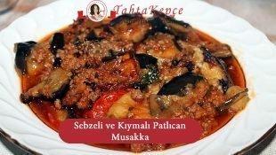 Sebzeli ve Kıymalı Patlıcan Musakka