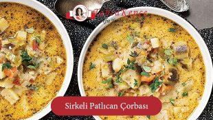 Sirkeli Patlıcan Çorbası