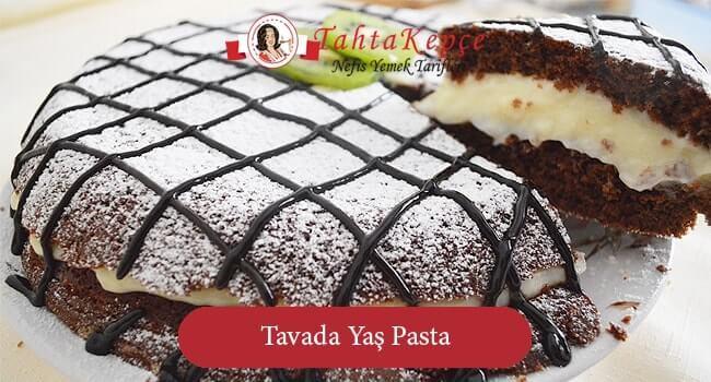 Tavada Yaş Pasta
