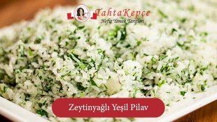 Zeytinyağlı Yeşil Pilav
