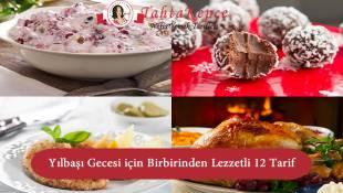 Yılbaşı Gecesi için Birbirinden Lezzetli 12 Tarif
