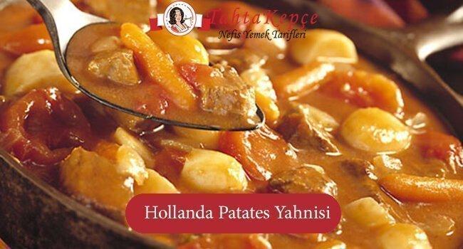 Hollanda Patates Yahnisi