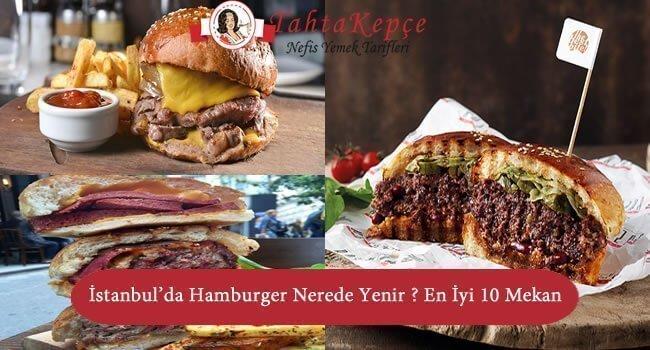 İstanbul'da Hamburger Nerede Yenir ? En İyi 10 Adres