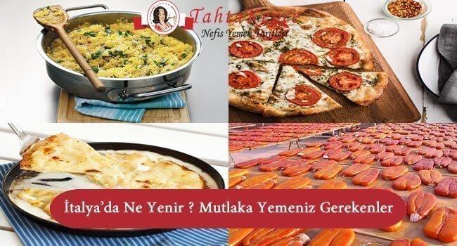 İtalya'da Ne Yenir ? Mutlaka Yemeniz Gereken 21 Yiyecek