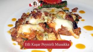Etli Kaşar Peynirli Musakka