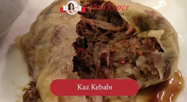 Kaz Kebabı