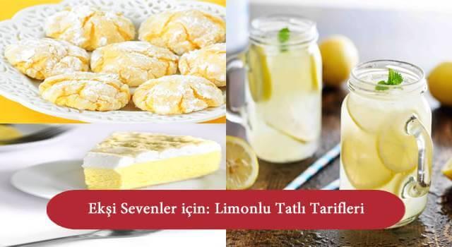 Ekşi Sevenler için: Limonlu Tatlı Tarifleri
