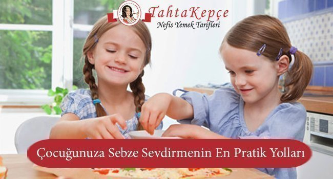 Çocuğunuza Sebze Sevdirmenin En Pratik Yolları