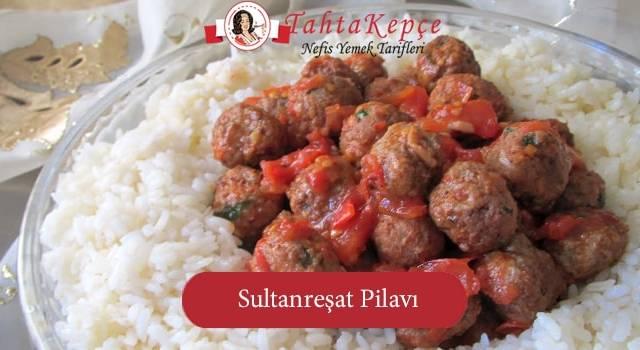 Osmanlı Mutfağından: Sultanreşat Pilavı