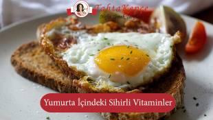 Yumurtanın İçindeki Sihirli Vitaminler