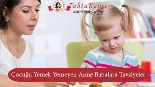 Çocuğu Yemek Yemeyen Anne Babalara Tavsiyeler