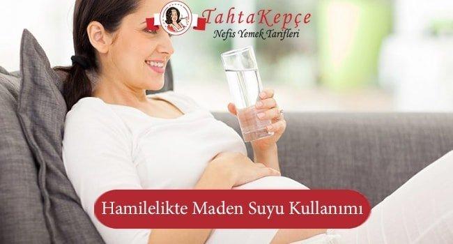 Hamilelikte Maden Suyu Kullanımı