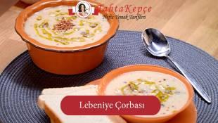 Yöresel Bir Lezzet: Lebeniye Çorbası
