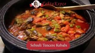 Sebze ve Etin Dansı: Sebzeli Tencere Kebabı