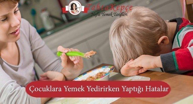 Annelerin Çocuklara Yemek Yedirirken Yaptığı Hatalar