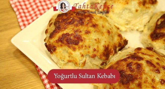 Saraylardan Gelen Lezzet: Yoğurtlu Sultan Kebabı