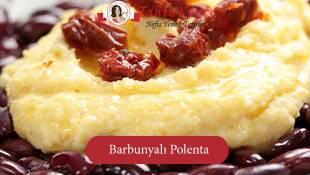 İtalyanın En Sevilen Yemeği: Barbunyalı Polenta