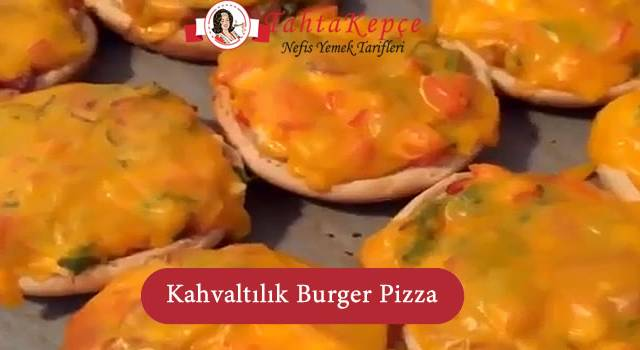 Kahvaltılık Burger Pizza