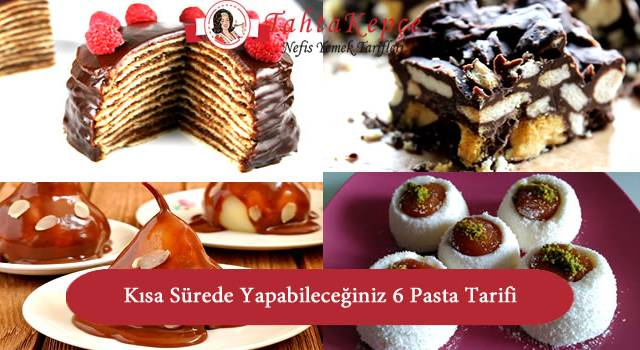 Kısa Sürede Yapabileceğiniz 6 Pasta Tarifi