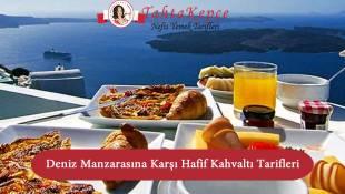 Deniz Manzarasına Karşı Hafif Kahvaltı Tarifleri
