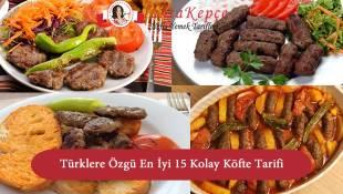 Türklere Özgü En İyi 15 Kolay Köfte Tarifi