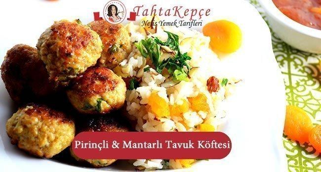 Pirinçli & Mantarlı Tavuk Köftesi