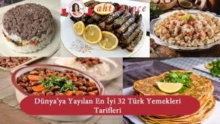 Dünya'ya Yayılan En İyi 32 Meşhur Türk Yemekleri Tarifleri