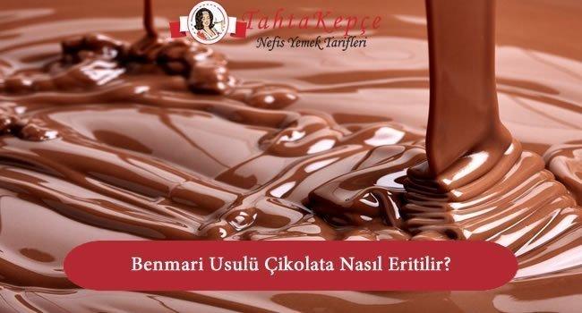 benmari usulü çikolata nasıl eritilir