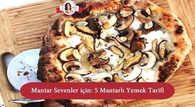 Mantar Sevenler için: 5 Mantarlı Yemek Tarifi