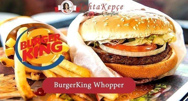 BurgerKing Whopper Tarifi