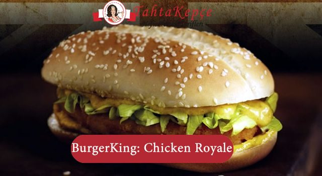 Burger King: Chicken Royale Tarifi